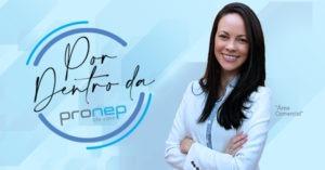 Entrevista com a diretora da área comercial da Pronep Life Care