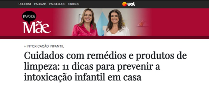 Intoxicação infantil em casa é o alerta da inserção no portal Papo de Mãe do UOL