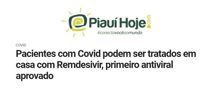 Inserção no portal Piauí Hoje, sobre o Rendesivir, primeiro antiviral contra Covid aprovado no brasil