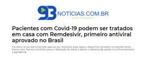 Inserção no site 93 Notícias sobre o Remdesivir, primeiro antiviral contra covid aprovado no Brasil
