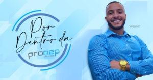 Renan é responsável pela área de arquivo da pronep, responsável pela organização e gestão das informações da Pronep