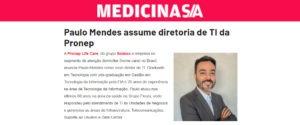 A Pronep Life Care, empresa do segmento de atenção domiciliar (home care) no Brasil, anuncia Paulo Mendes como novo diretor de TI.
